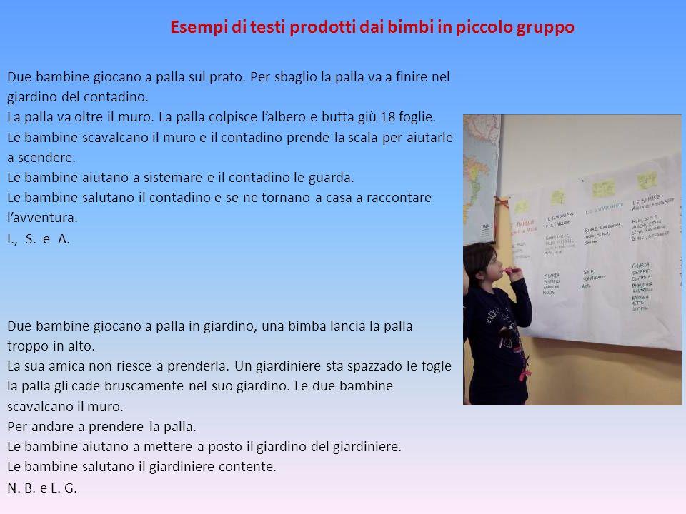 Esempi di testi prodotti dai bimbi in piccolo gruppo
