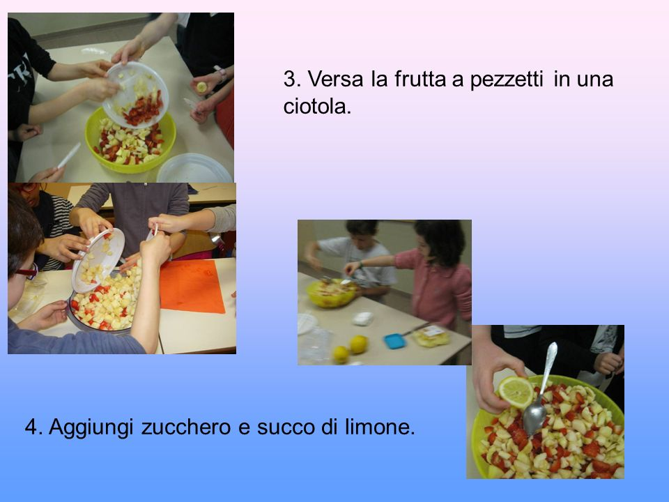 3. Versa la frutta a pezzetti in una ciotola.