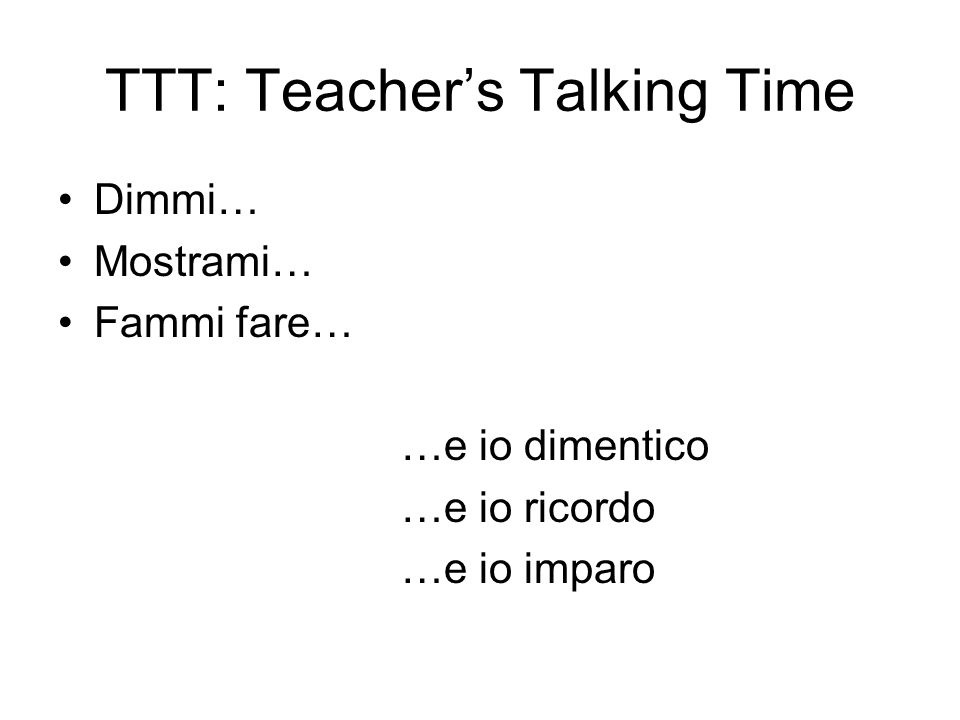TTT: Teacher's Talking Time