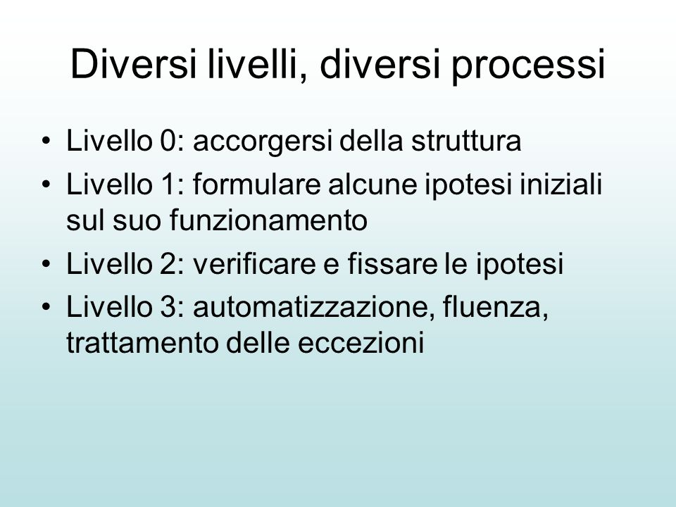 Diversi livelli, diversi processi