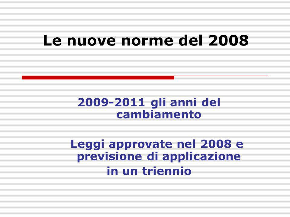 Le nuove norme del 2008 2009-2011 gli anni del cambiamento
