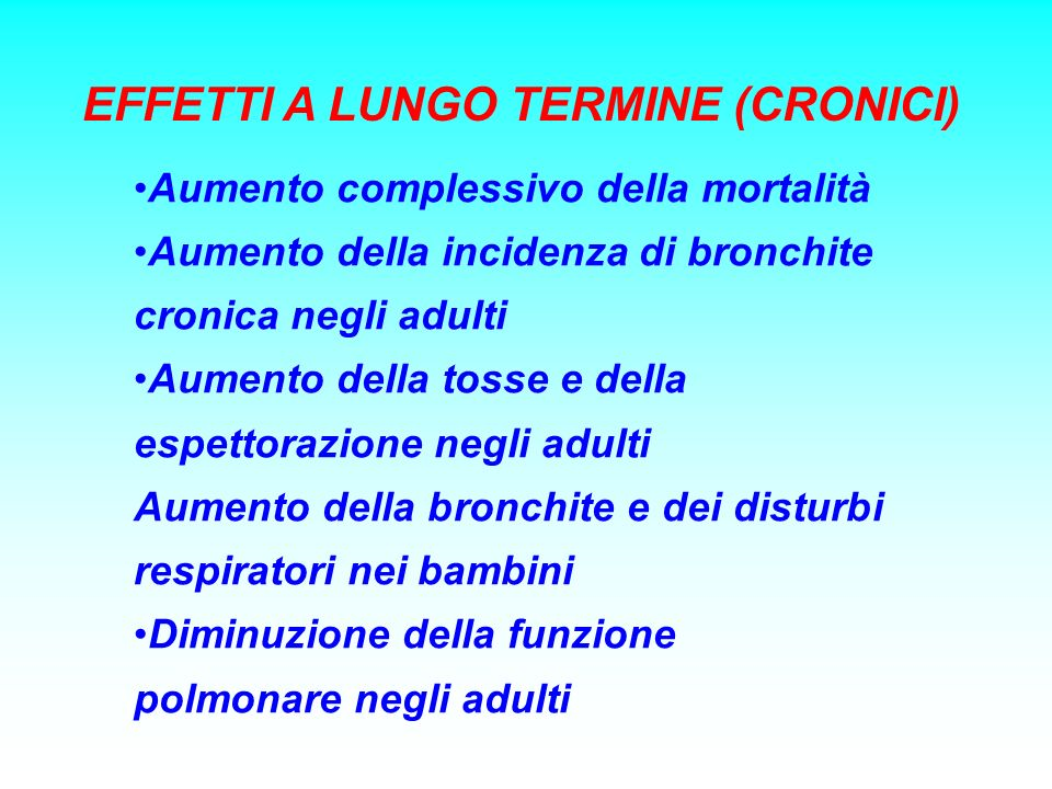 EFFETTI A LUNGO TERMINE (CRONICI)