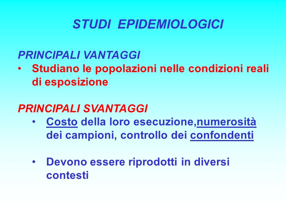 STUDI EPIDEMIOLOGICI PRINCIPALI VANTAGGI