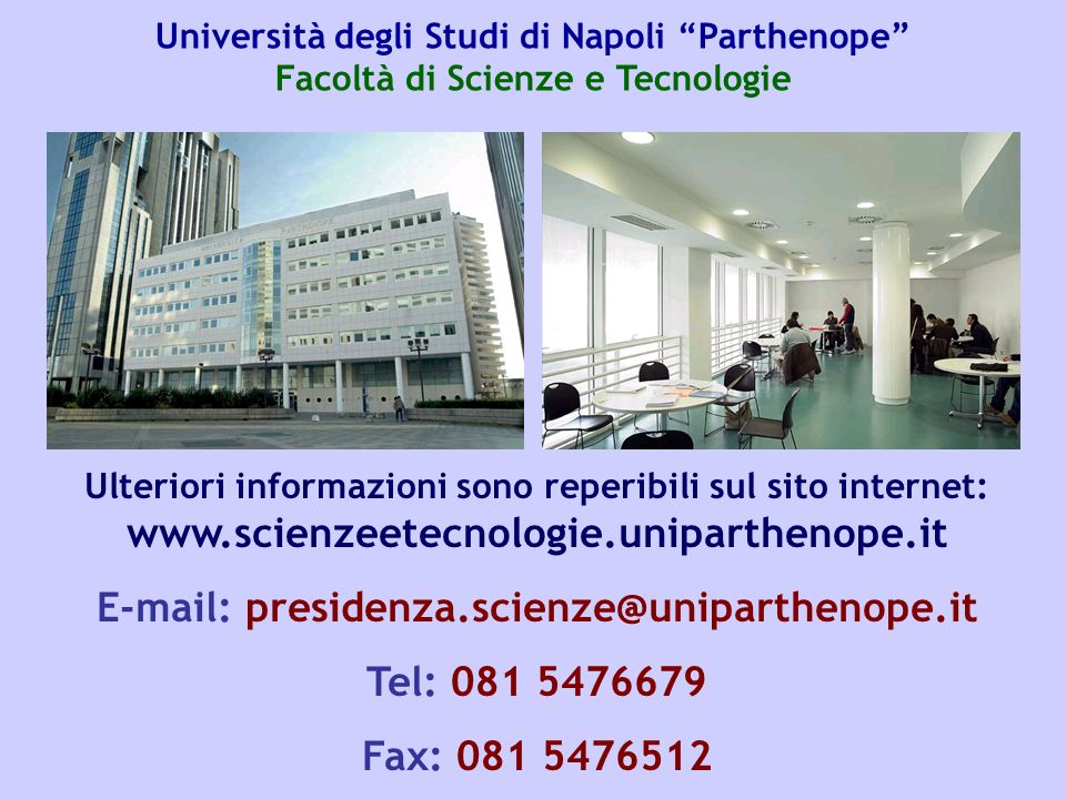 E-mail: presidenza.scienze@uniparthenope.it Tel: 081 5476679