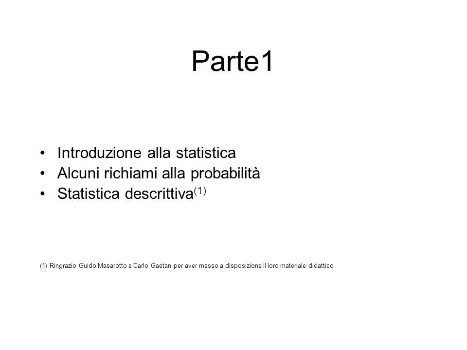 Parte1 Introduzione alla statistica Alcuni richiami alla probabilità