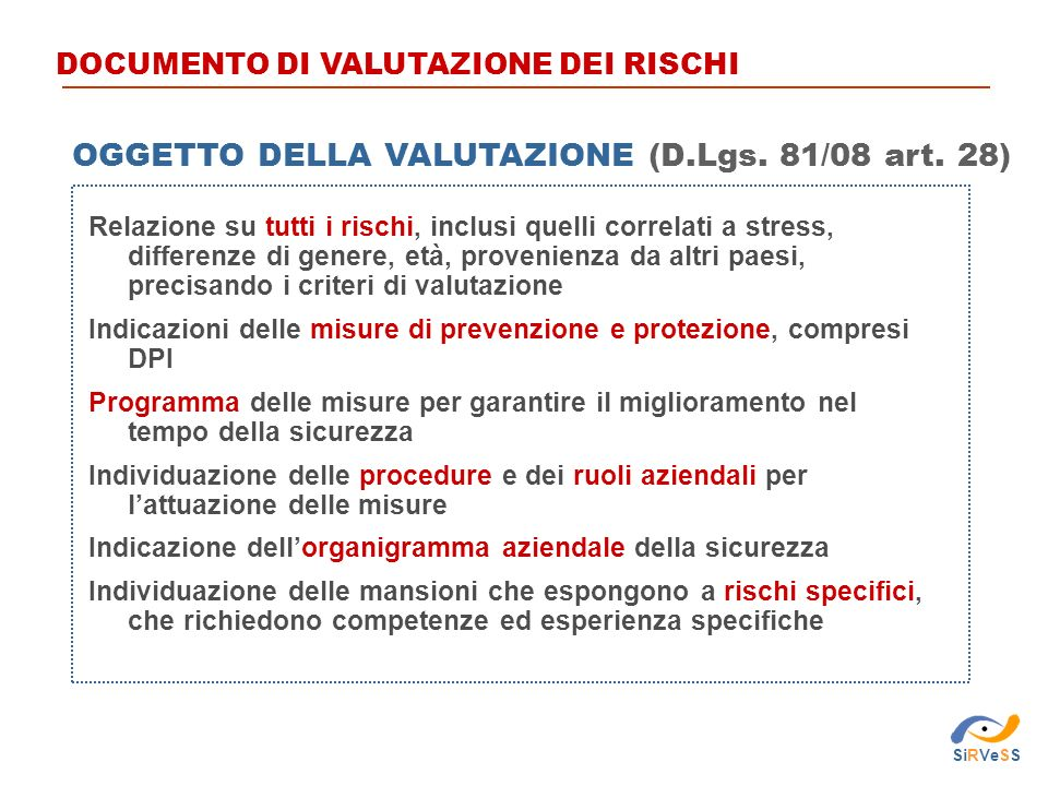OGGETTO DELLA VALUTAZIONE (D.Lgs. 81/08 art. 28)