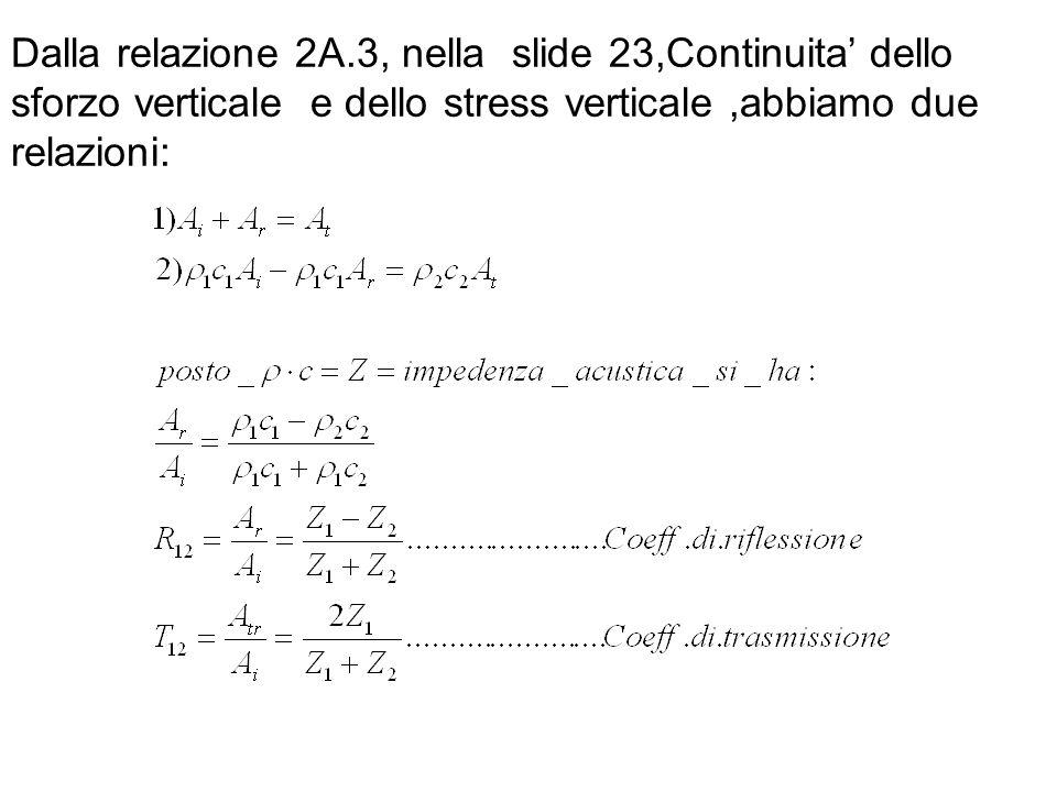 Dalla relazione 2A.3, nella slide 23,Continuita' dello sforzo verticale e dello stress verticale ,abbiamo due relazioni: