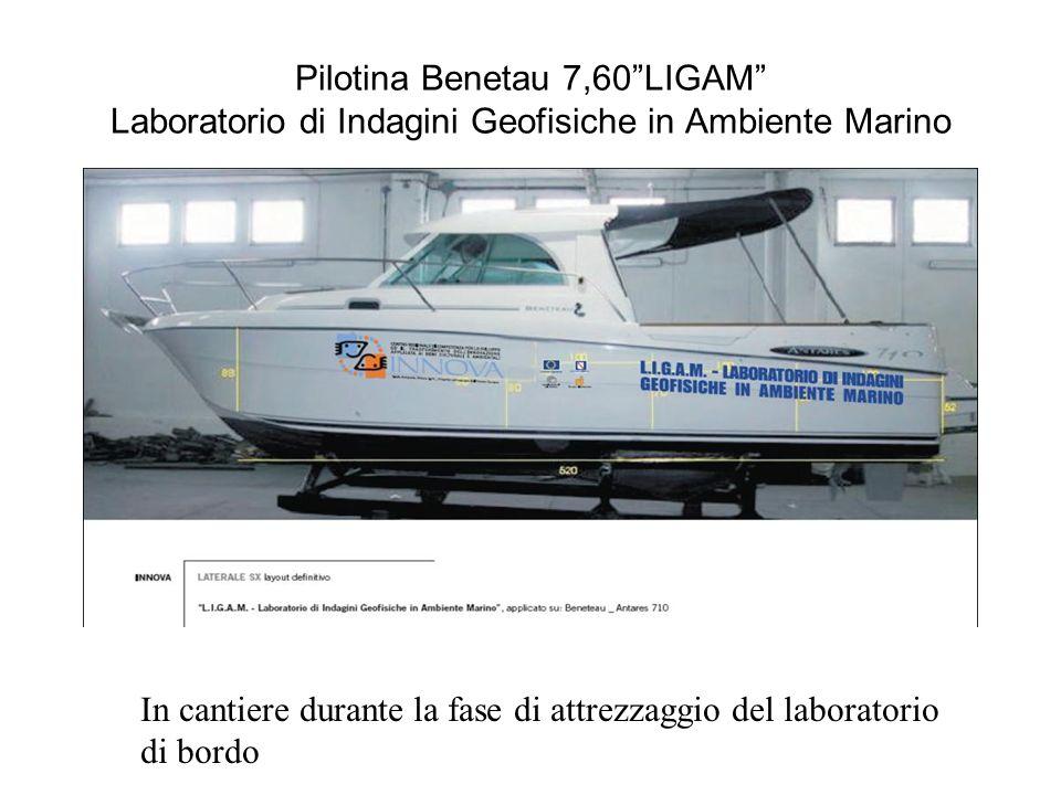 Pilotina Benetau 7,60 LIGAM Laboratorio di Indagini Geofisiche in Ambiente Marino