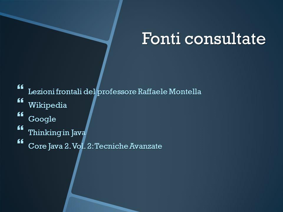 Fonti consultate Lezioni frontali del professore Raffaele Montella
