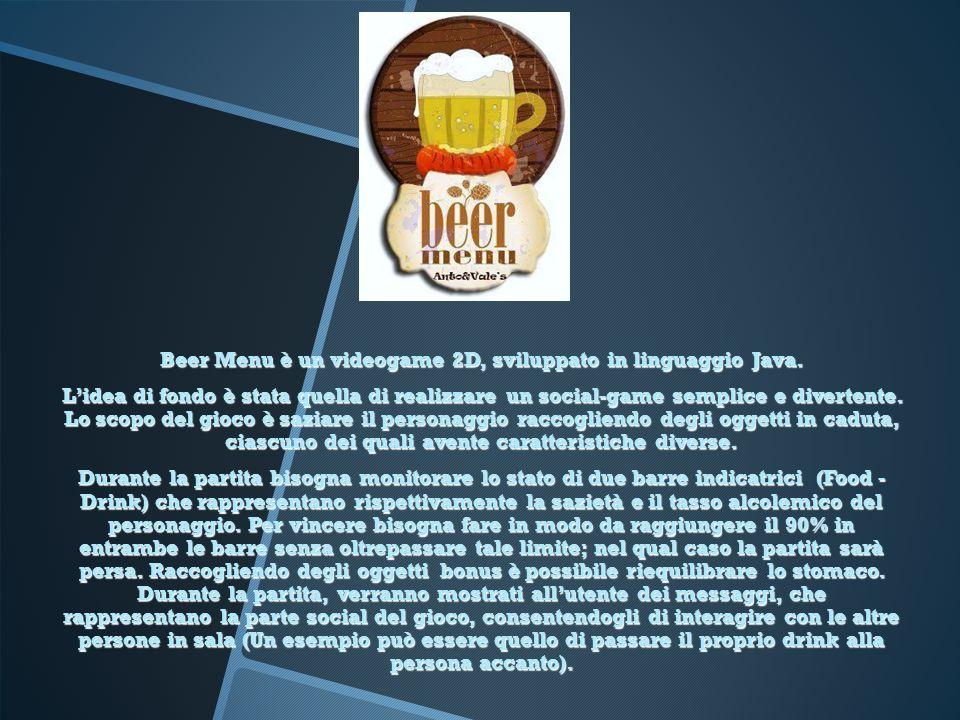 Beer Menu è un videogame 2D, sviluppato in linguaggio Java