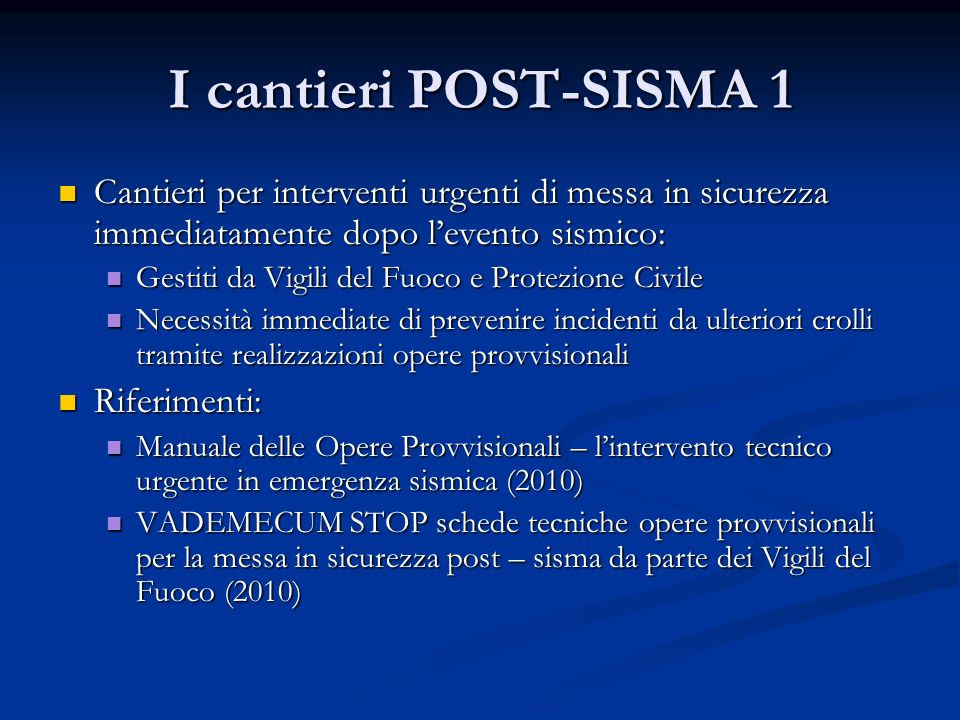 I cantieri POST-SISMA 1 Cantieri per interventi urgenti di messa in sicurezza immediatamente dopo l'evento sismico:
