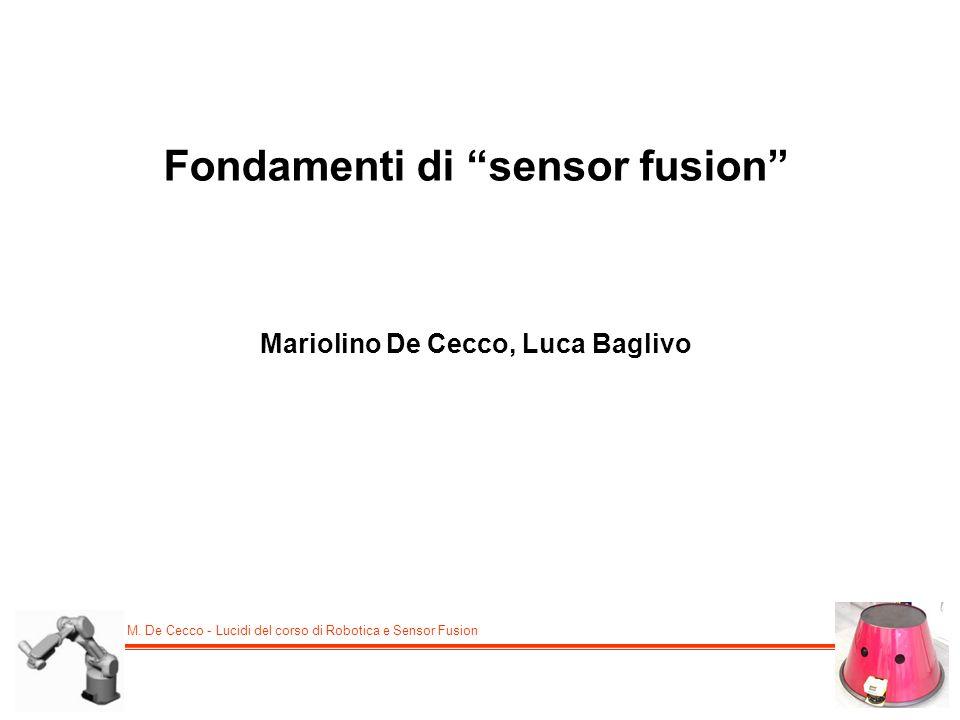 Fondamenti di sensor fusion Mariolino De Cecco, Luca Baglivo