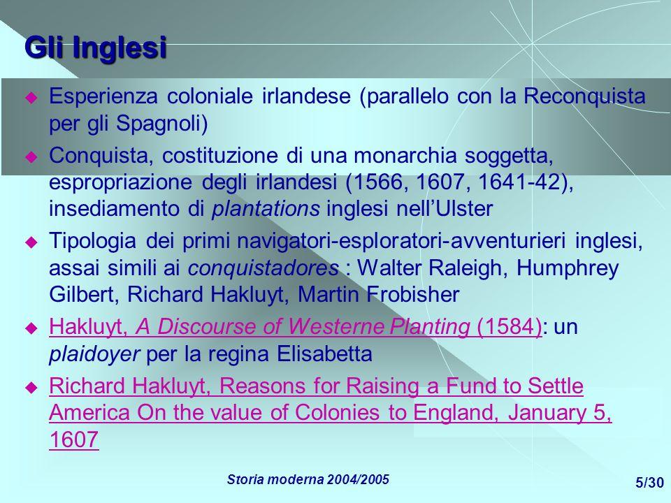 Gli InglesiEsperienza coloniale irlandese (parallelo con la Reconquista per gli Spagnoli)
