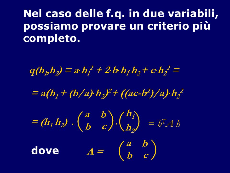 ) ( ) ( Nel caso delle f.q. in due variabili,