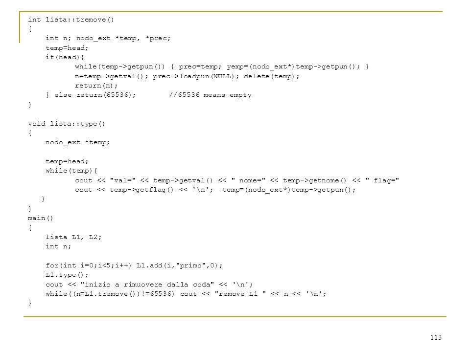 int lista::tremove() { int n; nodo_ext *temp, *prec; temp=head; if(head){ while(temp->getpun()) { prec=temp; yemp=(nodo_ext*)temp->getpun(); }