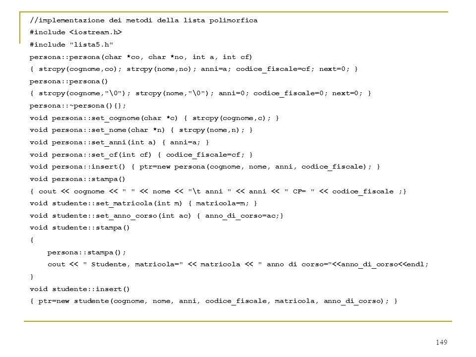 //implementazione dei metodi della lista polimorfica