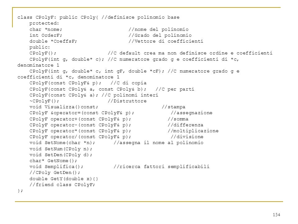 class CPolyF: public CPoly{ //definisce polinomio base