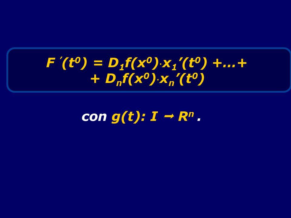 F '(t0) = D1f(x0)x1'(t0) +…+