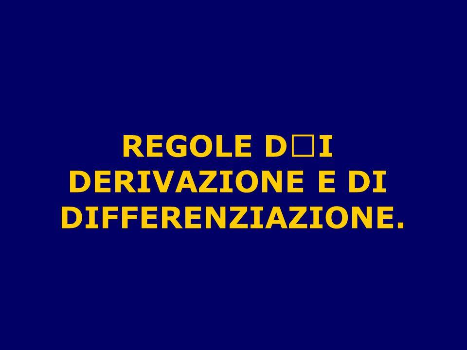 REGOLE DI DERIVAZIONE E DI DIFFERENZIAZIONE.