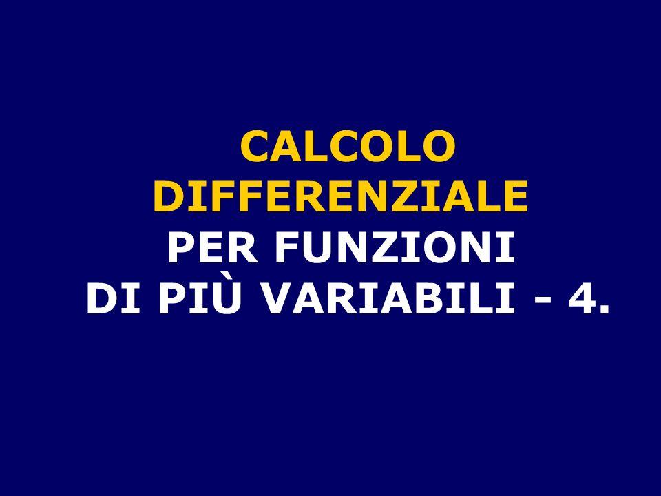 CALCOLO DIFFERENZIALE PER FUNZIONI DI PIÙ VARIABILI - 4.