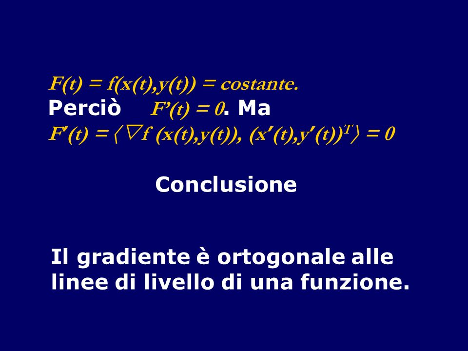 F(t) = f(x(t),y(t)) = costante.