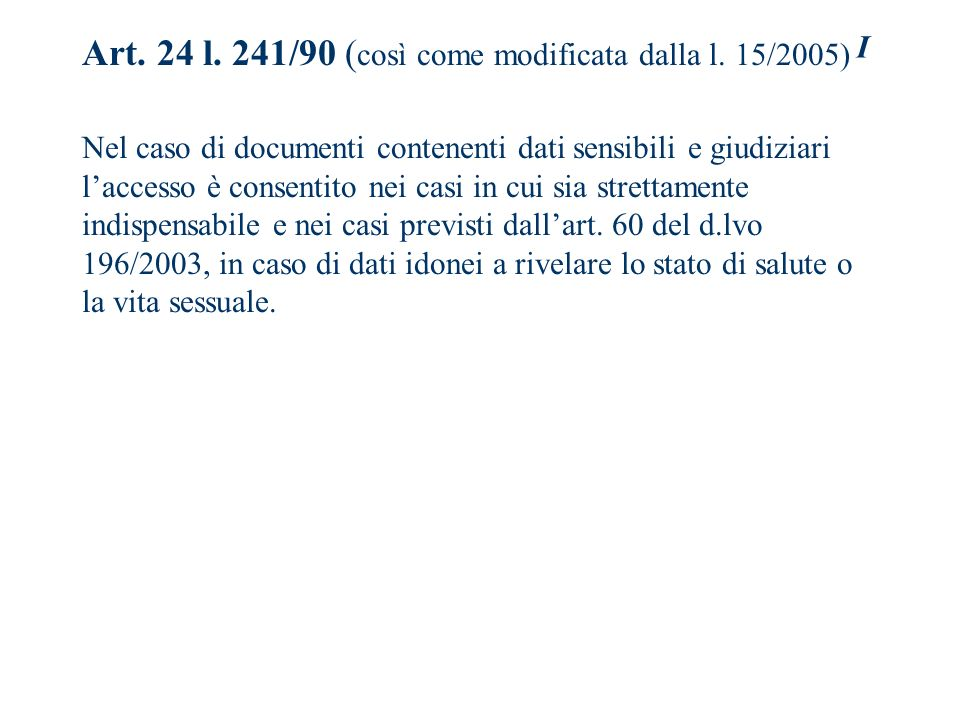Art. 24 l. 241/90 (così come modificata dalla l. 15/2005)