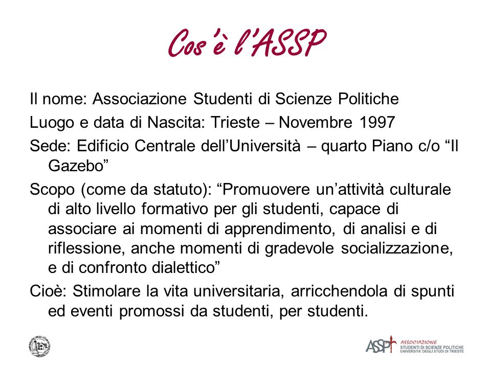 Cos'è l'ASSP Il nome: Associazione Studenti di Scienze Politiche