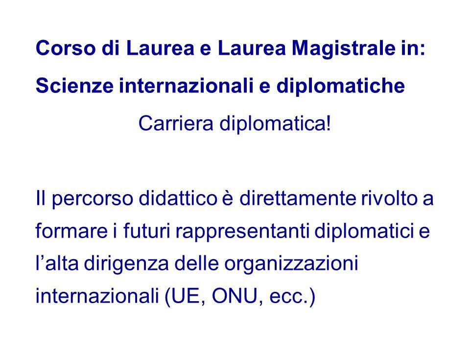 Corso di Laurea e Laurea Magistrale in: