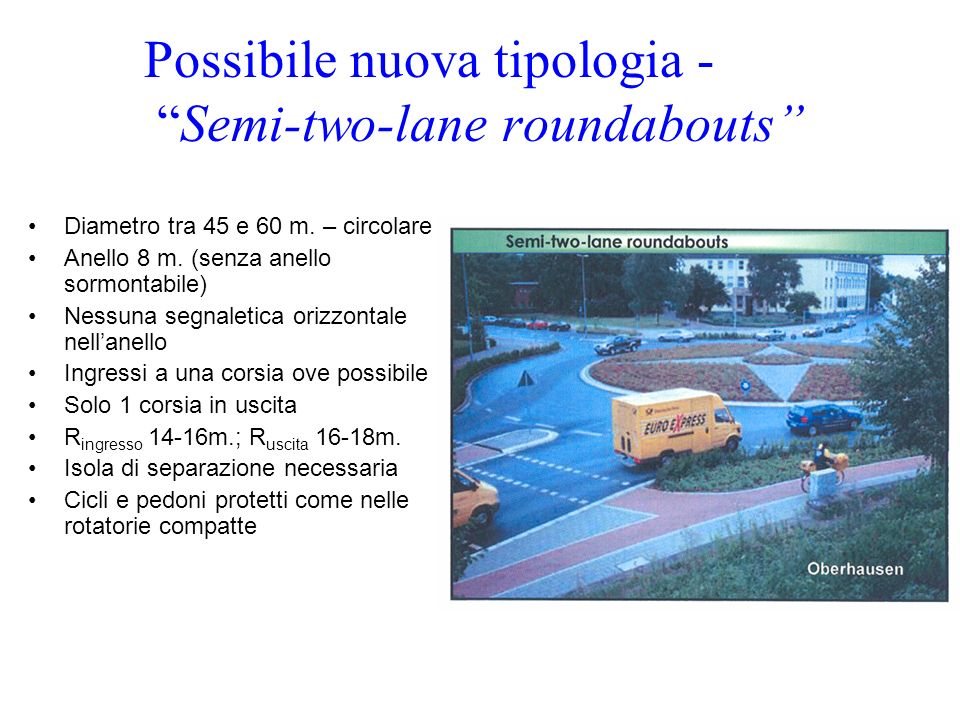 Possibile nuova tipologia - Semi-two-lane roundabouts