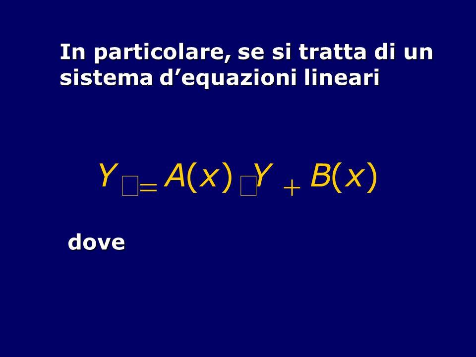 ¢ Y = A ( x ) × + B In particolare, se si tratta di un