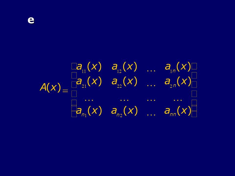 e A ( x ) = a 11 12 K 1 n 21 22 2 æ è ç ö ø ÷