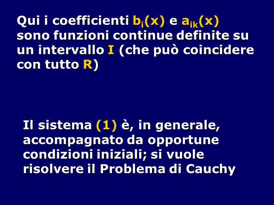 Qui i coefficienti bi(x) e aik(x)