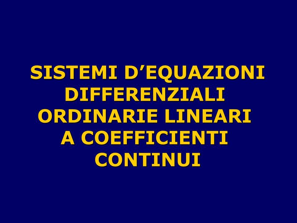 SISTEMI D'EQUAZIONI DIFFERENZIALI ORDINARIE LINEARI A COEFFICIENTI CONTINUI