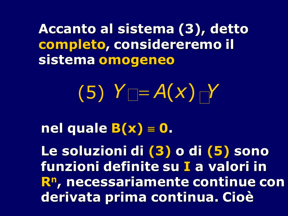 ¢ Y = A ( x ) × (5) Accanto al sistema (3), detto