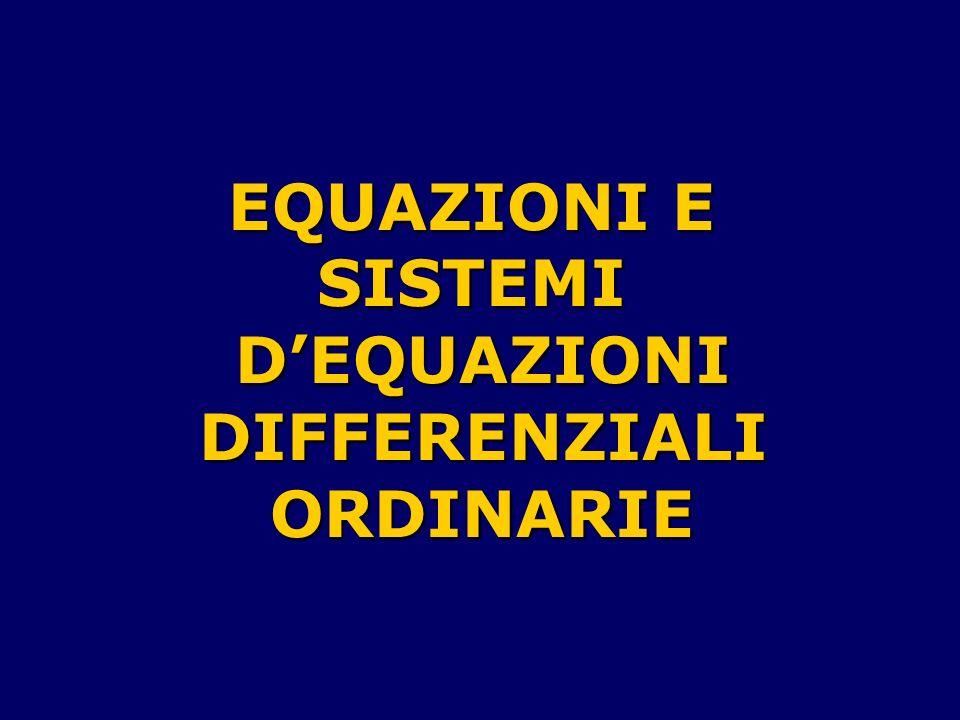 EQUAZIONI E SISTEMI D'EQUAZIONI DIFFERENZIALI ORDINARIE