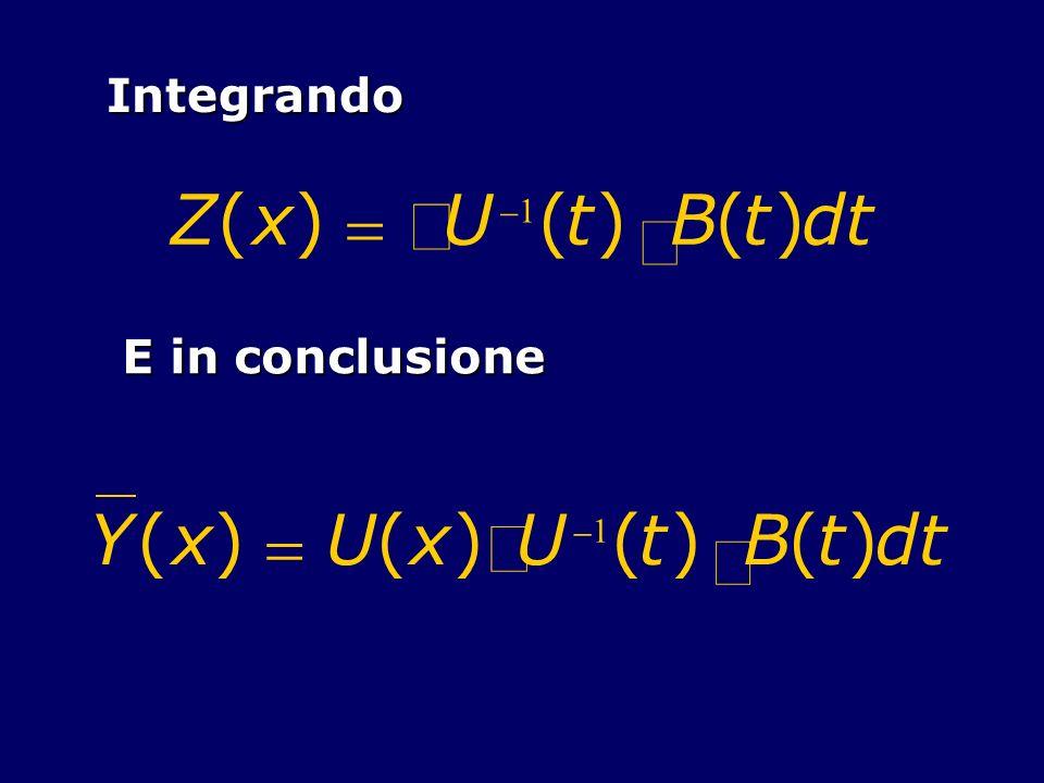 ò ò Z ( x ) = U t × B d Y ( x ) = U t × B d Integrando