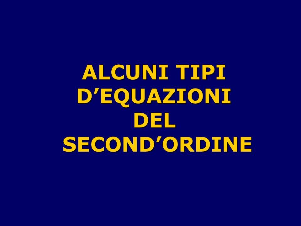 ALCUNI TIPI D'EQUAZIONI DEL SECOND'ORDINE
