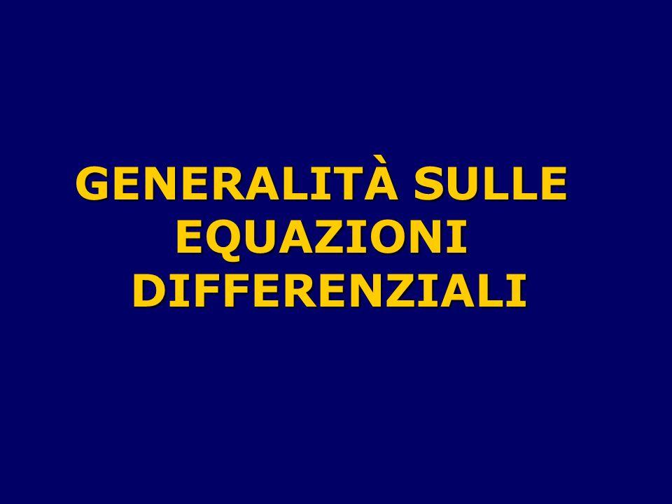 GENERALITÀ SULLE EQUAZIONI DIFFERENZIALI