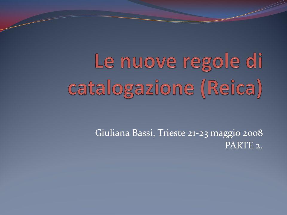 Le nuove regole di catalogazione (Reica)