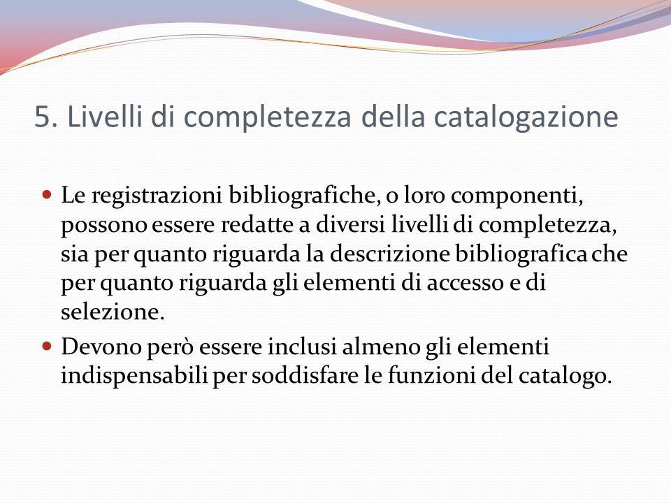 5. Livelli di completezza della catalogazione