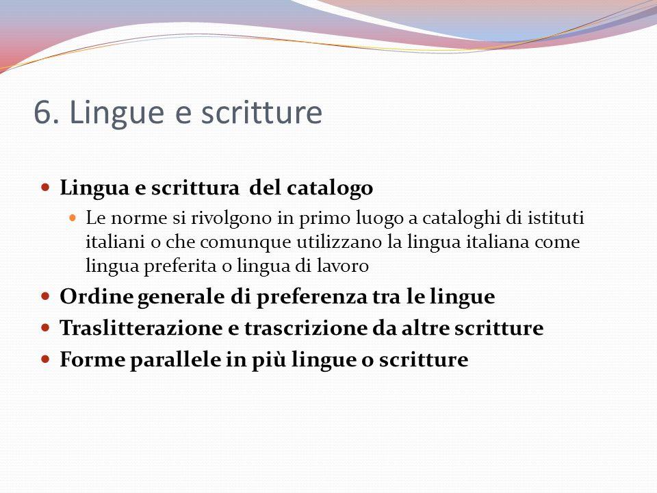 6. Lingue e scritture Lingua e scrittura del catalogo