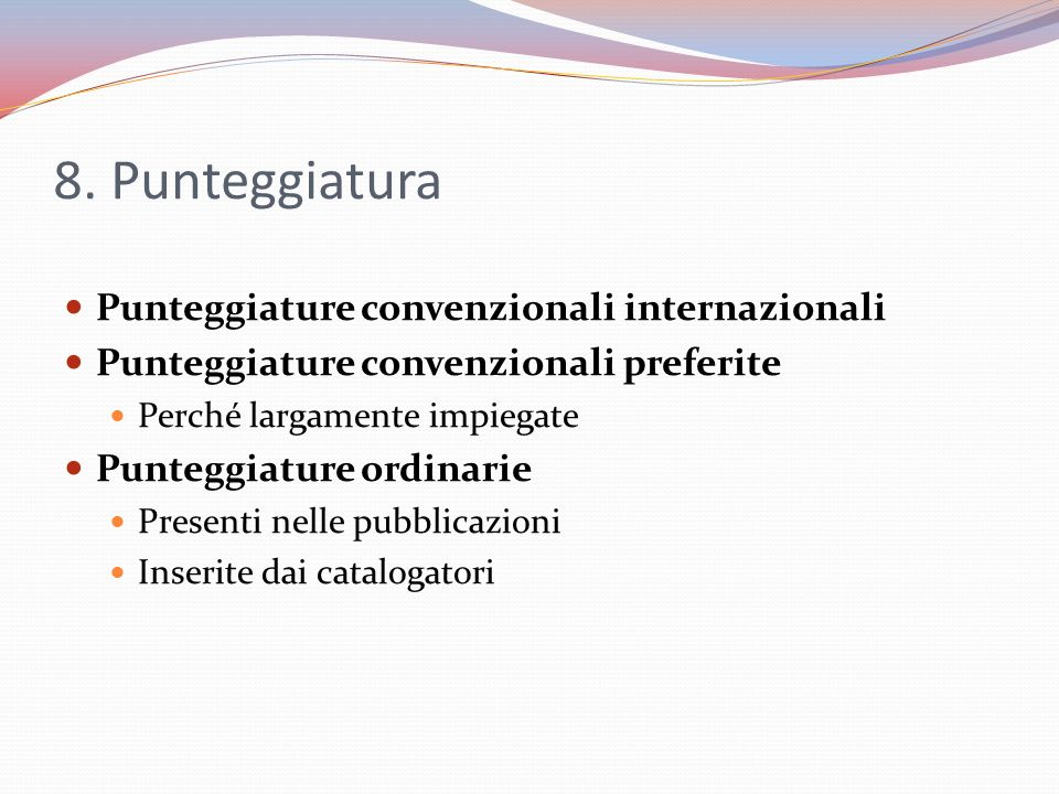 8. Punteggiatura Punteggiature convenzionali internazionali