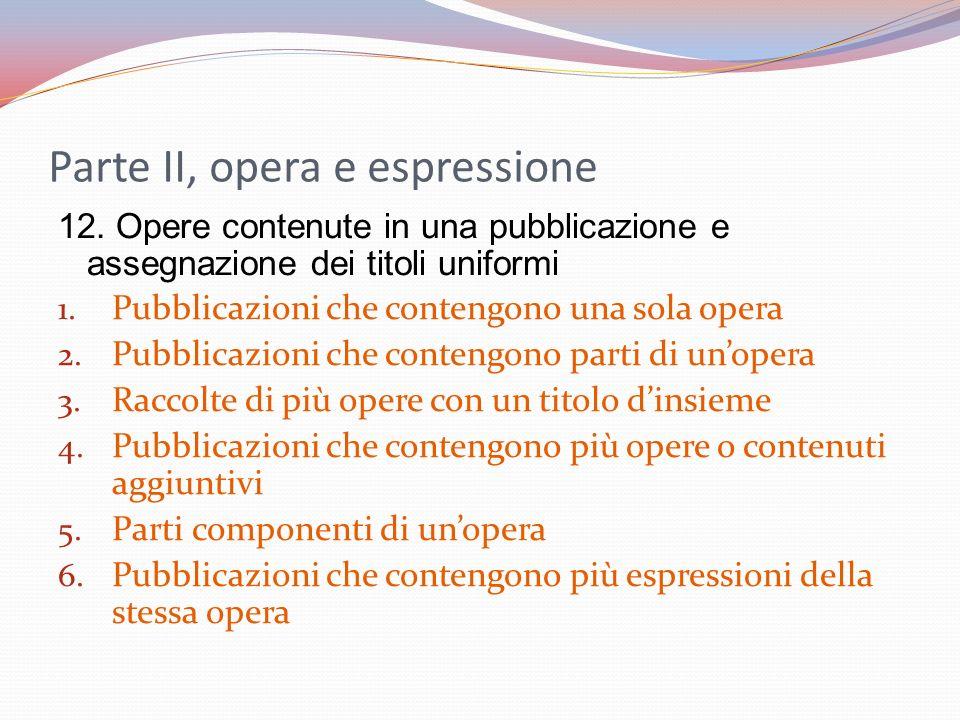 Parte II, opera e espressione