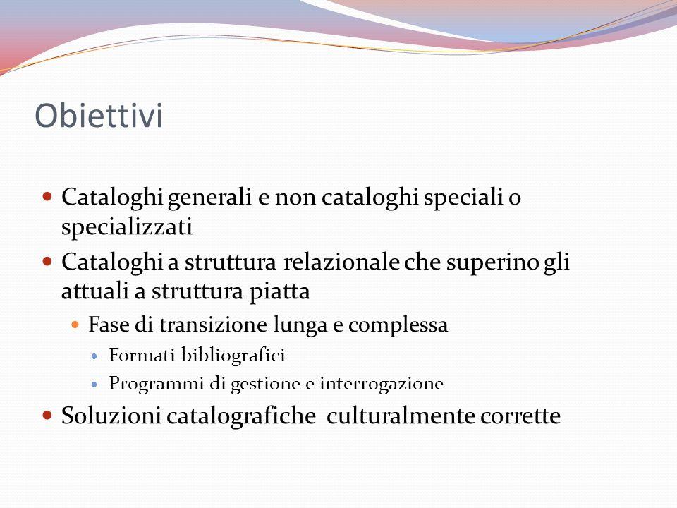 Obiettivi Cataloghi generali e non cataloghi speciali o specializzati