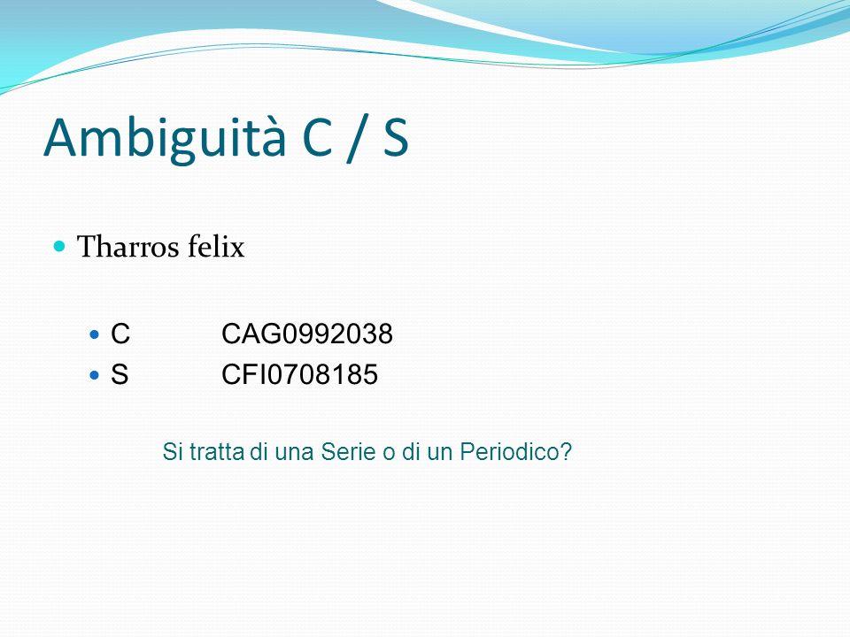 Ambiguità C / S Tharros felix C CAG0992038 S CFI0708185