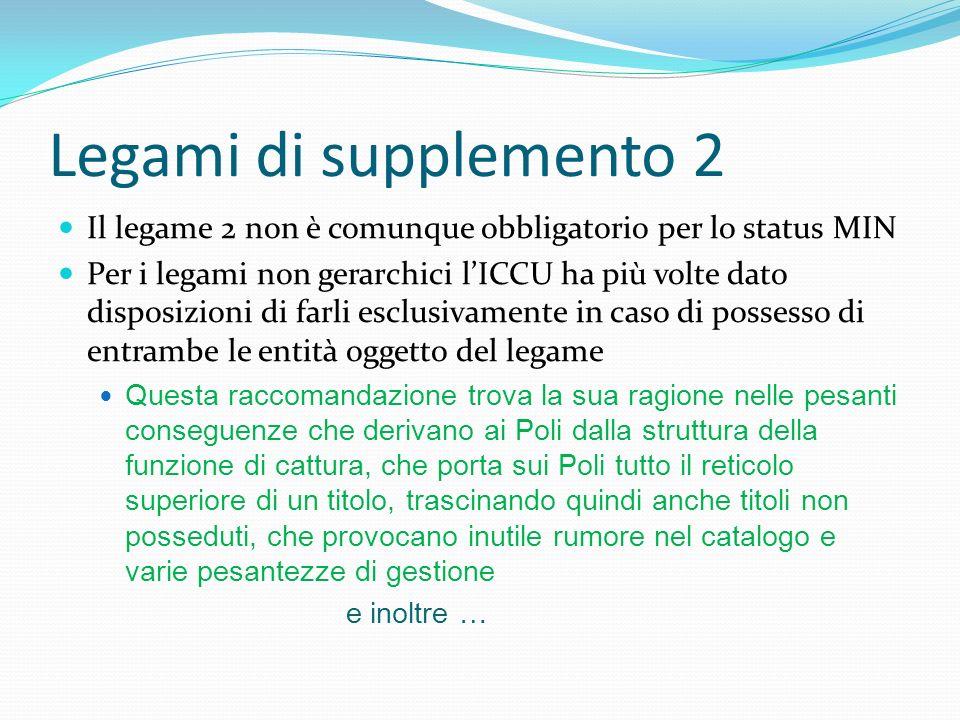 Legami di supplemento 2 Il legame 2 non è comunque obbligatorio per lo status MIN.