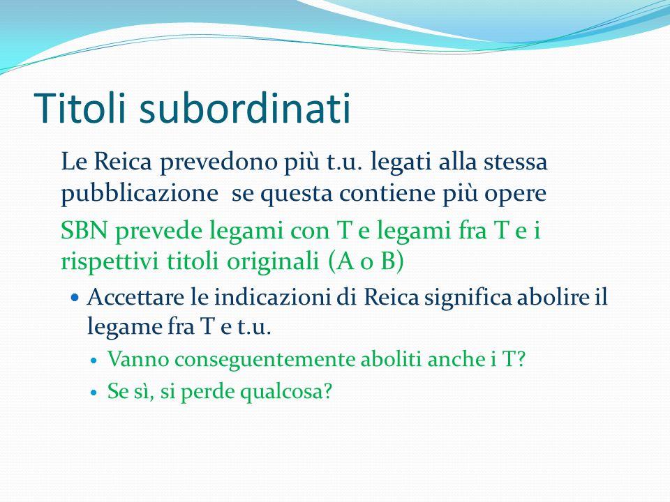 Titoli subordinati Le Reica prevedono più t.u. legati alla stessa pubblicazione se questa contiene più opere.