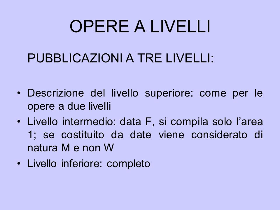 OPERE A LIVELLI PUBBLICAZIONI A TRE LIVELLI:
