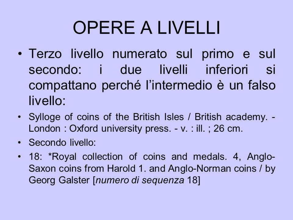 OPERE A LIVELLI Terzo livello numerato sul primo e sul secondo: i due livelli inferiori si compattano perché l'intermedio è un falso livello: