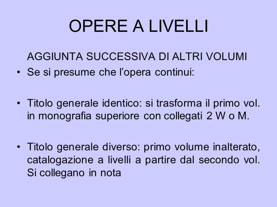 OPERE A LIVELLI AGGIUNTA SUCCESSIVA DI ALTRI VOLUMI